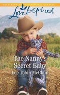 The Nanny's Secret Baby (Love Inspired Series) Mass Market