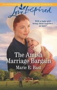 The Amish Marriage Bargain (Love Inspired Series) Mass Market