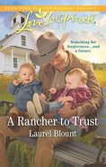 A Rancher to Trust (Love Inspired Series) Mass Market