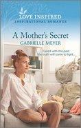 A Mother's Secret (Love Inspired Series) Mass Market