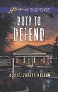 Duty to Defend (Love Inspired Suspense Series) Mass Market