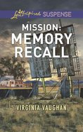 Mission: Memory Recall (Rangers Under Fire) (Love Inspired Suspense Series) Mass Market
