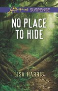 No Place to Hide (Love Inspired Suspense Series) Mass Market