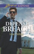 Defense Breach (Secret Service Agents) (Love Inspired Suspense Series) Mass Market