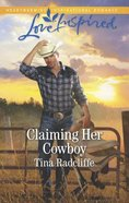Claiming Her Cowboy (Big Heart Ranch) (Love Inspired Series) Mass Market