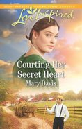 Courting Her Secret Heart (Prodigal Daughters) (Love Inspired Series) Mass Market