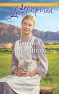 Runaway Amish Bride (Colorado Amish Courtships) (Love Inspired Series) Mass Market