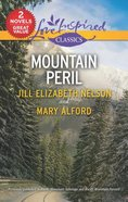 Mountain Peril: Rocky Mountain Sabotage/Rocky Mountain Pursuit (2 Books in 1) (Love Inspired Suspense Series) Mass Market