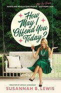 How May I Offend You Today? eBook