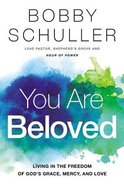 You Are Beloved: Living in the Freedom of God's Grace, Mercy, and Love Paperback