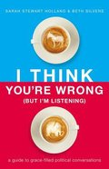 I Think You're Wrong (But I'm Listening) eBook