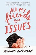 All My Friends Have Issues eBook