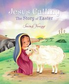 Jesus Calling: The Story of Easter (Picture Book) Hardback