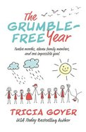 The Grumble-Free Year: Twelve Months, Eleven Family Members, and One Impossible Goal Paperback