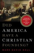 Did America Have a Christian Founding?: Separating Modern Myth From Historical Truth Hardback