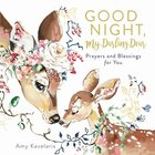 Good Night, My Darling Dear: Prayers and Blessings For You Hardback