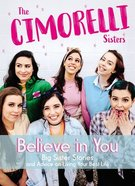 Believe in You: Big Sister Stories and Advice on Living Your Best Life Hardback