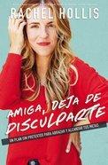 Amiga, Deja De Disculparte eBook