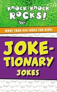 Joke-Tionary: More Than 444 Jokes For Kids (Knock-knock Rocks! Series) Paperback