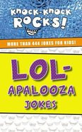 Lol-Apalooza: More Than 444 Jokes For Kids (Knock-knock Rocks! Series) Paperback