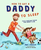 How to Get a Daddy to Sleep Hardback