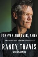 Forever and Ever, Amen: A Memoir of Music, Faith, and Braving the Storms of Life Paperback