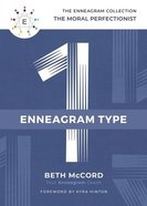Enneagram Collection Type 1: The Moral Perfectionist (Enneagram Collection) Hardback