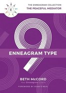 Enneagram Collection Type 9: The Peaceful Mediator (Enneagram Collection) Hardback