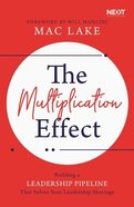 The Multiplication Effect: Building a Leadership Pipeline That Solves Your Leadership Shortage Paperback