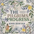 The Pilgrim's Progress: An Illustrated Christian Classic Hardback