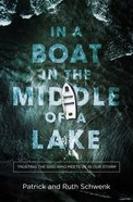 In a Boat in the Middle of a Lake: Trusting the God Who Meets Us in Our Storm Paperback