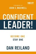 Confident Leader!: How to Overcome Self-Doubt, Influence Others, and Make Your Leadership Dreams Come True Hardback