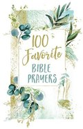 100 Favorite Bible Prayers Hardback