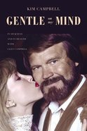 Gentle on My Mind: In Sickness and in Health With Glen Campbell Hardback