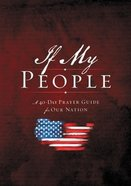 If My People Booklet: A 40-Day Prayer Guide For Our Nation (America) Booklet