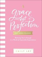 Grace, Not Perfection For Young Readers: Believing You're Enough in a World of Impossible Expectations Hardback