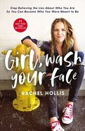 Girl, Wash Your Face: Stop Believing the Lies About Who You Are So You Can Become Who You Were Meant to Be Paperback