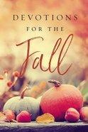 Devotions For the Fall: 40 Devotions Hardback