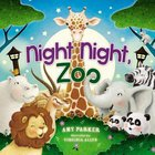 Night Night, Zoo (Night, Night Series) Board Book