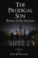 The Prodigal Son: Return of the Assassin Paperback