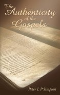 The Authenticity of the Gospels Hardback