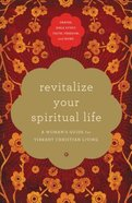Revitalize Your Spiritual Life: A Woman's Guide For Vibrant Christian Living Paperback