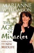 Age of Miracles: Embracing the New Midlife Paperback