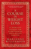 A Course in Weight Loss (2nd Edition) Paperback