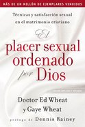 Placer Sexual Ordenado Por Dios, El (The Sexual Pleasure Ordained By God) Paperback
