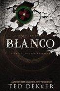 Circle #03: Blanco (#03 in Dekker Trilogy The Circle Series) Paperback