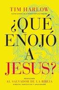 Que Enojo a Jesus? (Did Jesus Ever Get Angry) Paperback