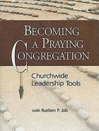 Becoming a Praying Congregation (With Dvd) Paperback