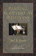Reading Scripture as Wesleyans Paperback