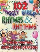 102 Wiggly Bible Rhymes & Rhythms Paperback